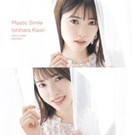 "Ishihara Kaori 6th Single ""Plastic Smile"" Limited Edition (CD+DVD) Release in April 21st 2021 No.1"