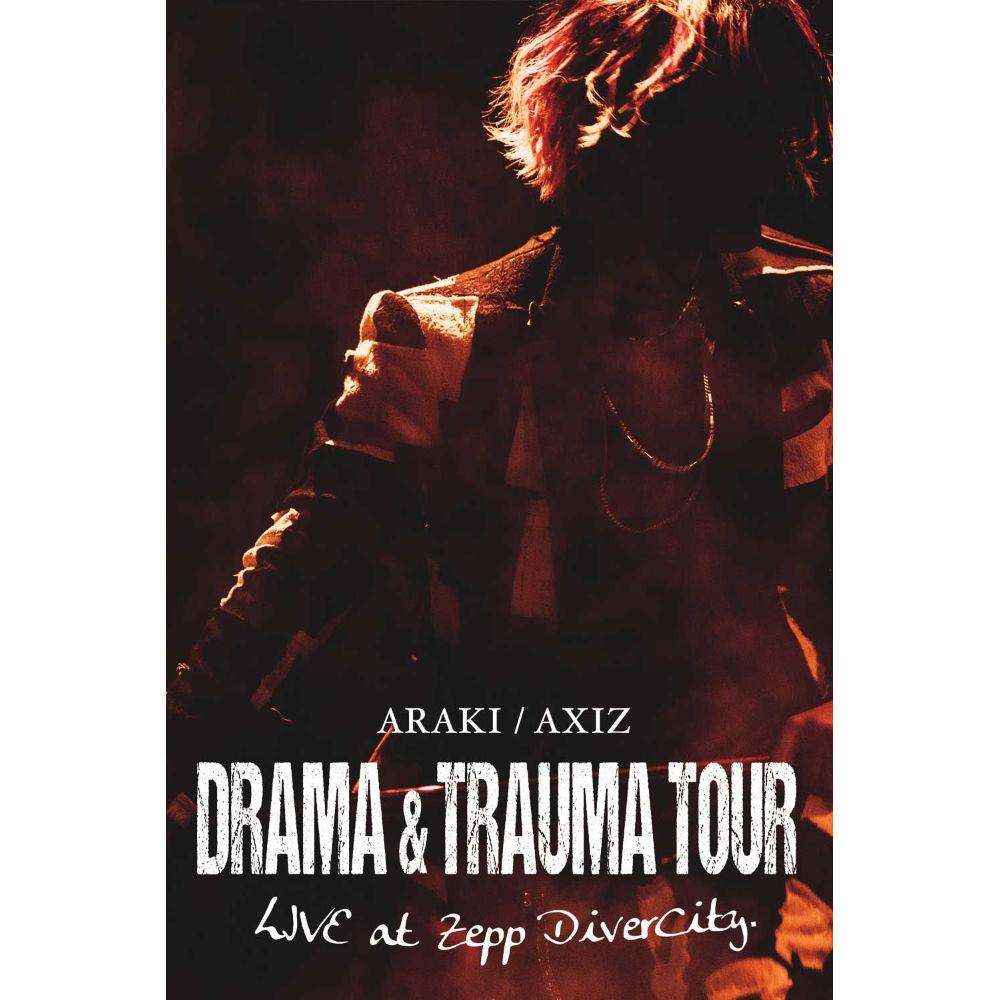 【DVD】ARAKI/AXIZ DRAMA & TRAUMA Tour Live at Zepp DiverCity