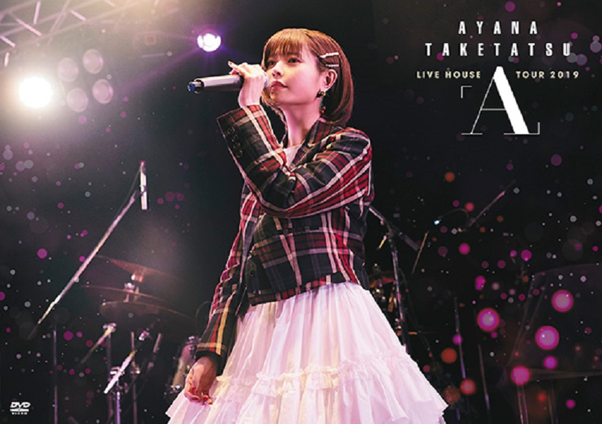 "Taketatsu Ayana LIVE HOUSE TOUR 2019 ""A"" DVD"