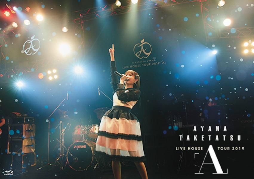 "Taketatsu Ayana LIVE HOUSE TOUR 2019 ""A"" BD"