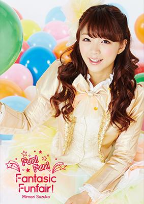 "Mimori Suzuko 2nd LIVE 2015 ""Fun! Fun! Fantasic Funfair"" Pamphlet No.1"