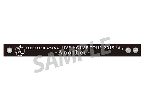 "TAKETATSU AYANA LIVE HOUSE TOUR 2019 ""A"" -Analyze-/-Another- Rubber Band -Another- ver"
