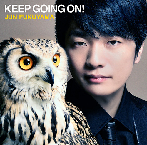 "【canime limited version】Fukuyama Jun Single ""KEEP GOING ON!"" (CD+DVD)"